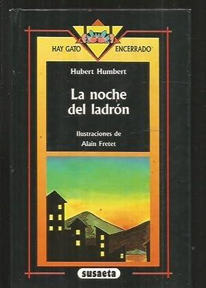 NOCHE DEL LADRON - LA: HUMBERT, HUBERT (ILUSTRACIONES