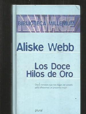 DOCE HILOS DE ORO - LOS: WEBB, ALISKE