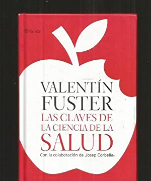 CLAVES DE LA CIENCIA DE LA SALUD - LAS: FUSTER, VALENTIN