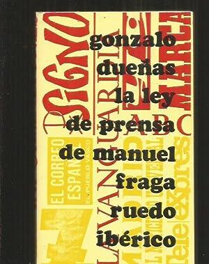 LEY DE PRENSA DE MANUEL FRAGA -: DUEÑAS, GONZALO