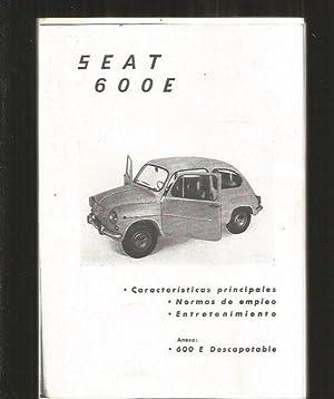 SEAT 600 E. CARACTERISTICAS PRINCIPALES. NORMAS DE: VARIOS
