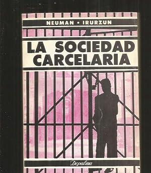 SOCIEDAD CARCELARIA - LA. ASPECTOS PENOLOGICOS Y: NEUMAN, ELIAS Y
