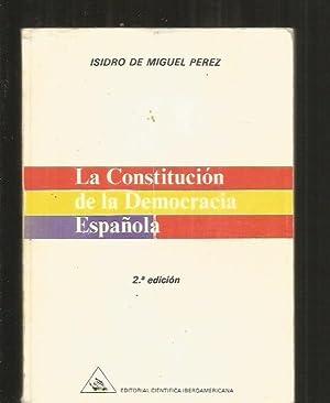 CONSTITUCION DE LA DEMOCRACIA ESPAÑOLA - LA: MIGUEL PEREZ, ISIDRO