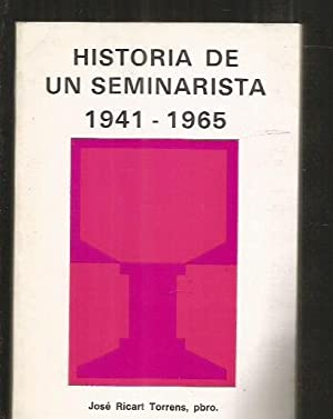 HISTORIA DE UN SEMINARISTA 1941-1965: RICART TORRENS, JOSE