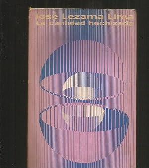 CANTIDAD HECHIZADA - LA: LEZAMA LIMA, JOSE