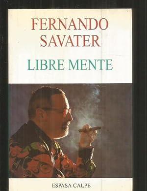 LIBRE MENTE: SAVATER, FERNANDO