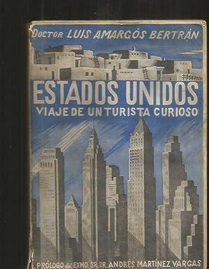 ESTADOS UNIDOS. VIAJE DE UN TURISTA CURIOSO: AMARGOS BERTRAN, LUIS