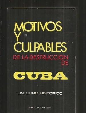MOTIVOS Y CULPABLES DE LA DESTRUCCION DE: LOPEZ VILABOY, JOSE