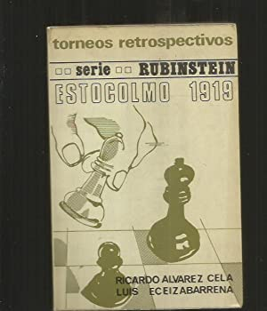 ESTOCOLMO 1919 Y MATCH RUBINSTEIN-BOGOLJUBOW, 1920: ALVAREZ CELA, RICARDO