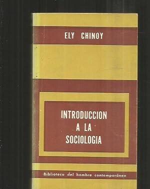 INTRODUCCION A LA SOCIOLOGIA. CONCEPTOS BASICOS Y: CHINOY, ELY