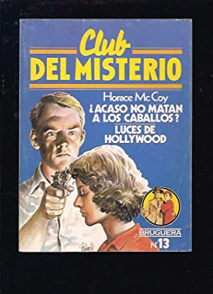 ACASO NO MATAN A LOS CABALLOS? /: MCCOY, HORACE