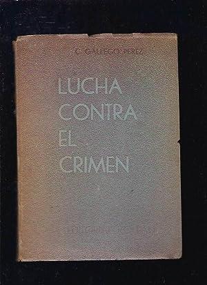 LUCHA CONTRA EL CRIMEN Y EL DESORDEN: GALLEGO PEREZ, C.