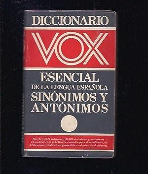 SINONIMOS Y ANTONIMOS. DICCIONARIO ESENCIAL VOX DE: VARIOS