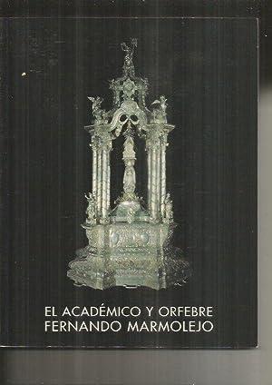 ACADEMICO Y ORFEBRE FERNANDO MARMOLEJO - EL: VARIOS