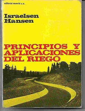 PRINCIPIOS Y APLICACIONES DEL RIEGO: HANSEN, ISRAELSEN