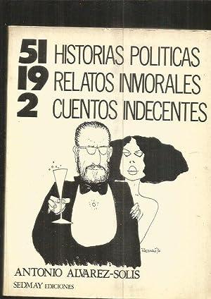 51 HISTORIAS POLITICAS, 19 RELATOS INMORALES, 2: ALVAREZ-SOLIS, ANTONIO