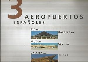 3 AEROPUERTOS ESPAÑOLES: BOFILL-BARCELONA / MONEO-SEVILLA /: GAGO VAQUERO, JOSE
