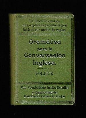 NUEVA GRAMATICA PARA LA CONVERSACION INGLESA: FOLLICK, M.