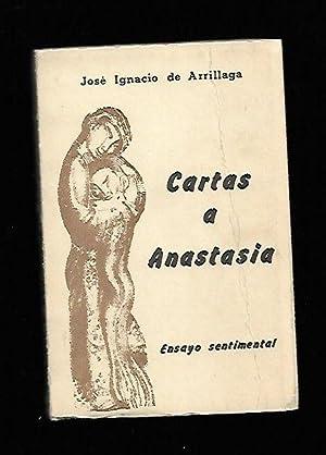 CARTAS A ANASTASIA (ENSAYO SENTIMENTAL): ARRILLAGA, JOSE IGNACIO