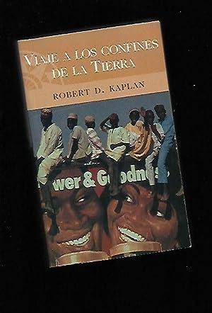 VIAJE A LOS CONFINES DE LA TIERRA: KAPLAN, ROBERT D.