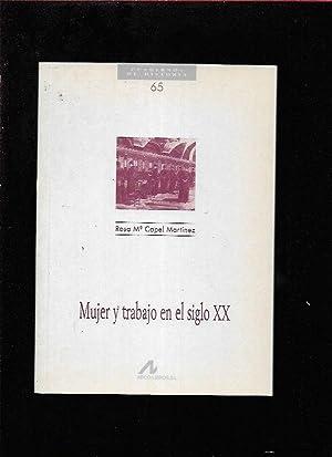 MUJER Y TRABAJO EN EL SIGLO XX: CAPEL MARTINEZ, ROSA