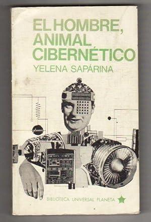 HOMBRE ANIMAL CIBERNETICO - EL: SAPARINA, YELENA
