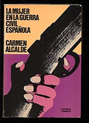 MUJER EN LA GUERRA CIVIL ESPAÑOLA -: ALCALDE, CARMEN