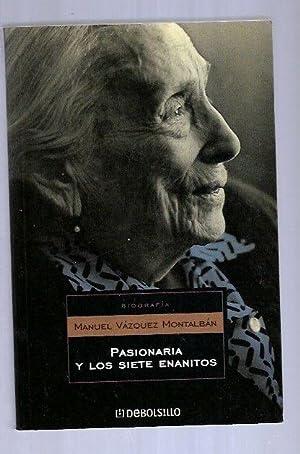 PASIONARIA Y LOS SIETE ENANITOS: VAZQUEZ MONTALBAN, MANUEL
