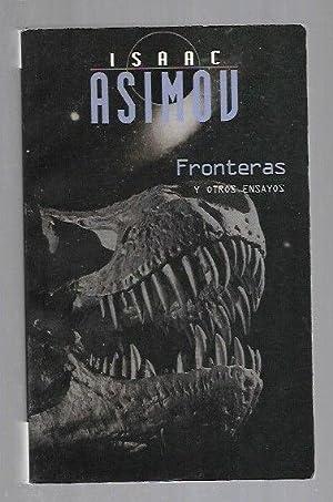 FRONTERAS Y OTROS ENSAYOS: ASIMOV, ISAAC