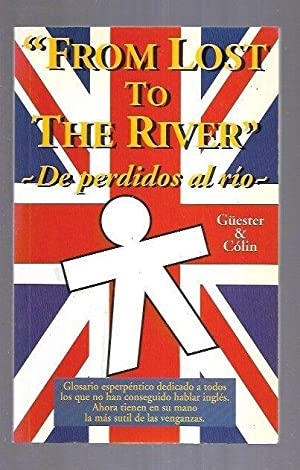 FROM LOST TO THE RIVER. DE PERDIDOS AL RIO