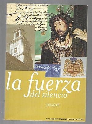 FUERZA DEL SILENCIO - LA. SISANTE: MARTINEZ-HERRERA ESCRIBANO, JUAN