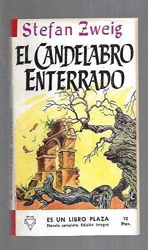 CANDELABRO ENTERRADO - EL: ZWEIG, STEFAN