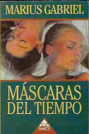 MASCARAS DEL TIEMPO: GABRIEL, MARIUS