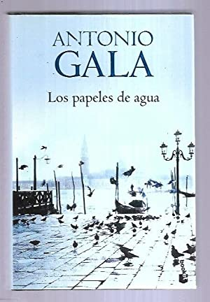 PAPELES DE AGUA - LOS: GALA, ANTONIO