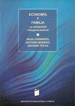ECONOMIA Y FAMILIA. LA SOLIDARIDAD INTERGENERACIONAL: CAPARROS, NEUS / MORENO, ANTONIO / TOLSA, ...