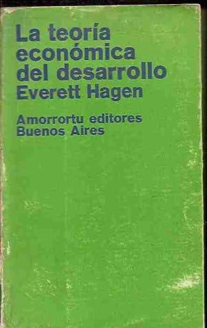 TEORIA ECONOMICA DEL DESARROLLO - LA: HAGEN, EVERETT