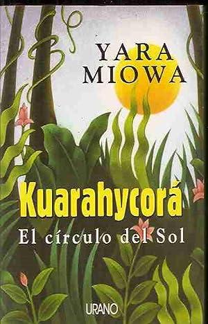 KUARAHYCORA. EL CIRCULO DEL SOL: MIOWA, YARA