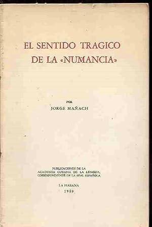 SENTIDO TRAGICO DE LA NUMANCIA - EL: MAÑACH, JORGE
