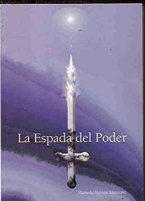 LA ESPADA DEL PODER: HERNáN MATESANZ, MANUELA