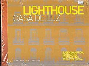 LIGHTHOUSE. CASA DELUZ. EUGENIO AMPUDIA / RUTH: VARIOS