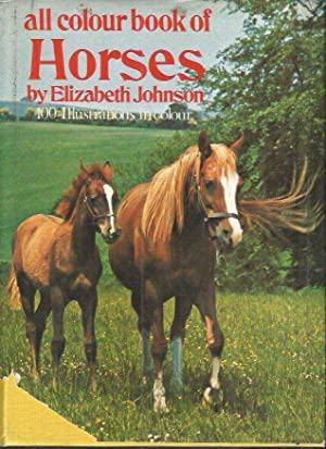 ALL COLOUR BOOK OF HORSES BY ELIZABETH JOHNSON