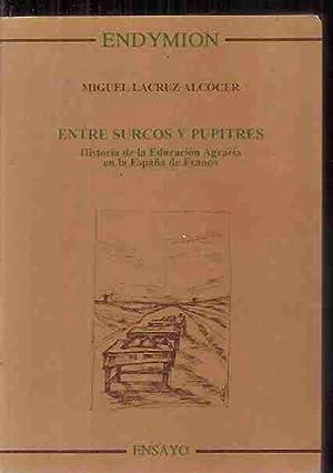 ENTRE SURCOS Y PUPITRES. HISTORIA DE LA: LACRUZ ALCOCER, MIGUEL