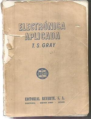 ELECTRONICA APLICADA: GRAY, T. S.