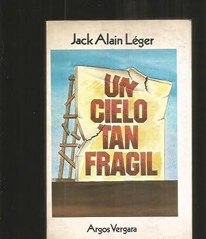 CIELO TAN FRAGIL - UN / MI: LEGER, JACK ALAIN