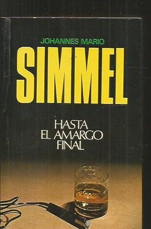 HASTA EL AMARGO FINAL: SIMMEL, JOHANNES MARIO