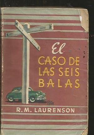 CASO DE LAS SEIS BALAS - EL: LAURENSON, R.M.