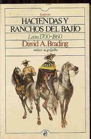 HACIENDAS Y RANCHOS DEL BAJIO. LEON 1700-1860: BRADING, DAVID A.
