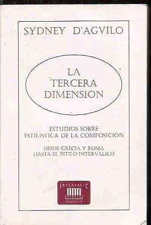 TERCERA DIMENSION - LA. ESTUDIOS SOBRE ESTILISTICA DE LA COMPOSICION DESDE GRECIA Y ROMA HASTA EL ...