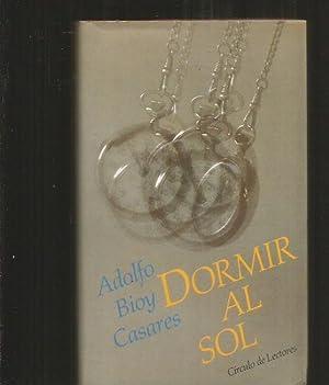DORMIR AL SOL: BIOY CASARES, ADOLFO