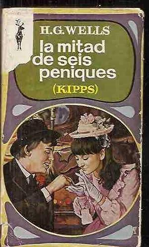 MITAD DE SEIS PENIQUES - LA (KIPPS): WELLS, H.G.